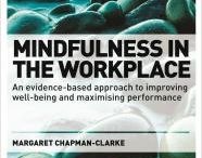 Mindfulness in the Workplace / Mindfulness in the Workplace is a practical guide written for practitioners who want to learn how mindfulness can be used as a change management and organizational development strategy. Drawing from the latest research evidence from neuro- and behavioural science, Mindfulness in the Workplace offers a framework and guidance on how to start evolution--not revolution--in the organization.
