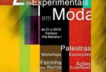 2ª Semana de Experimentais em Moda - FMU 2014 / Um pouco sobre as ações que ocorreram na 2ª Semana de Experimentais em Moda - palestras, exposições, workshops, feiras. Parabéns para todos os envolvidos. 2015 tem mais!!
