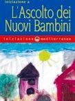 L'Ascolto dei Nuovi Bambini, Collana Iniziazione, Edizioni Mediterranee, 2013. / Libro 'Ascolto dei Nuovi Bambini, come aiutare le nuove generazioni
