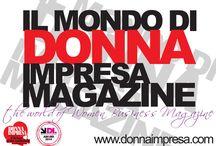 IL MONDO DI DONNA IMPRESA / http://www.donnaimpresa.com Il PREMIO INTERNAZIONALE DONNA IMPRESA è dedicato all'universo femminile,  Impresa donna _ Donna Impresa _ Donne Impresa _ Di Magazine _ Impresa Donne