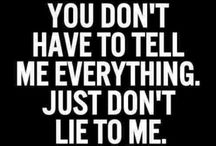 Lies / There's nothing more cowardly, undermining or head screwing than lies. And yet lies are so hard to fight.