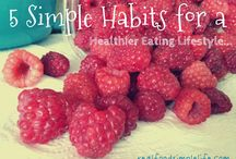 Healthy Eating Tips / Real food made simple for individuals and families