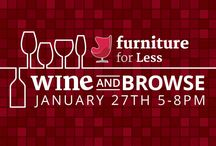 Wine & Browse! / Have you ever been browsing furniture and think to yourself - how would I use this in real life? Well this is your opportunity to find out - grab a glass of wine and pop into Furniture for Less on January 27th from 5-8pm. Complimentary wine not enough to get you in? We'll be giving away a beautiful Spring Air bed valued at $800! See store for more details!