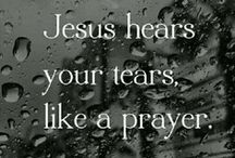 Tears / You've kept track of my every toss and turn through the sleepless nights. Each tear entered in your ledger, each ache written in your book. Psalm 56:8