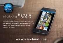 Home & Office on-the-go! / AVAILABLE NOW. Home&Office is a discovery and resource application where companies can exhibit and showcase their products and services in detail. To see more go to http://www.wischual.com/