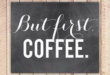 But first, coffee. / Coffee etc.  / by Ellissa Baird