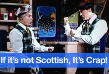 If it's not Scottish, it's CRAP / by Erica America