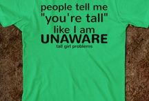 Tall girl problems / by Tori Edwards