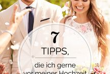 WEDDINGS TIPS / Hochzeit Tips,Idee