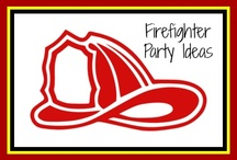 Firefighter Birthday Party Ideas / Ideas to help you plan a firefighter theme party, including fun decorations, menu ideas, and activities.