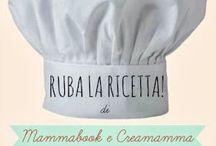 Ruba la Ricetta! / Ogni mese su Creamamma & Mammabook! / by Mammabook