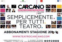 LOCANDINE Stagione teatrale 2015-16 / Centro d'Arte Contemporanea Teatro Carcano - Milano Manifesti, locandine, flyer della stagione 2015-16