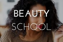 BEAUTY SCHOOL / From makeup tutorials to skin care, we've got you covered.
