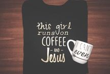 coffee clothes / My favs
