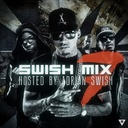 Adrian Swish Presents [Mixtape] - Swish Mix Vol 7 Hosted by Adrian Swish / by Adrian Swish