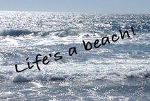 Life's a beach! / Sand, waves, bikinis, sun chairs, and SUN!!!