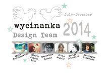 Wycinanka's July-December 2014 DT projects