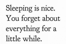 Quotes About Sleep / Funny, sweet and sentimental quotes about the thing we all love -- sleep