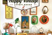 Happy Vintage Book / This is my first book -- on vintage, interior and the importance of being happy. Published in March 2015, for sale in selected Gramedia, Kinokuniya, TGA book stores.