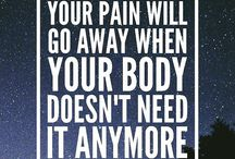 Your pain will go away when your body doesn't need it anymore. Your pain will go away when your body doesn't need it anymore.
