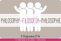 PHILOSOPHY - FILOSOFÍA - PHILOSOPHIE / Nosotros y nuestra manera de hacer las cosas. Descúbrenos. http://www.conjuntados.com