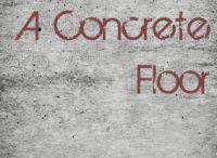 Concrete Floors / Concrete floors (ideas, dyi) - not painted.