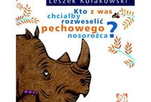 """Leszek Kołakowski """"Kto z was chciałby rozweselić pechowego nosorożca™"""" / Książki dla dzieci i rodziców - wydawnictwo """"Muchomor"""""""