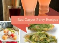 The Oscars Party Recipes / Fun, elegant, easy ~ dishes and beverages to create for your Oscar viewing party!