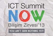 ICT Summit NOW Bilişim Zirvesi'13 / 24-26 Eylül 2013 Haliç Kongre Merkezi - Daha Hiçbir Şey Görmediniz!