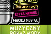 Przebojowe Pokazy Mody / #HERBUŚ, #MUSIAŁ, #HYŻY, #ZIÓŁKO - Zderzenie dwóch światów: #mody i #muzyki
