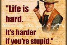 life is hard it's harder if you're stupid -