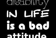 Disability Quotes / Quotes to inspire because we all need a little inspiration.