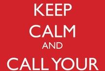 Keep Calm / by Elvia Valenzuela