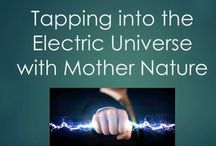 Tapping into the Electric Universe with Mother Nature