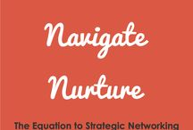 Network, Navigate, & Nurture: The Equation to Strategic Networking / Images from my book NNN! For more information visit www.networknavigateandnurture.com.   Book cover, book mark, postcards by San'Quan Prioleau