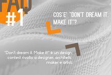 DON'T DREAM IT. MAKE IT 2014/2015 - design contest at Mediterranean FabLab / DON'T DREAM IT. MAKE IT. - design contest at Mediterranean FabLab #fablab #workshop #design #architecture #cartotecnica #make #contest #object #project DON'T DREAM IT. MAKE IT. - design contest at Mediterranean FabLab  www.dontdreamitmakeit.com www.medaarch.com - info@medaarch.com