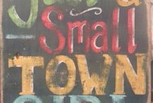 ~♡~Just a Small Town Girl~♡~