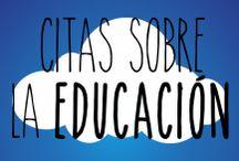 Citas sobre educación / Reflexiones sobre educación y la vida en general