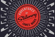 Adventures in Stationery: A Journey Through Your Pencil Case / Who said stationery is boring?  The first book from the Boring Conference's James Ward