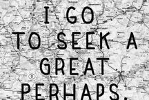 Looking for alaska / I go to seek a great perhaps