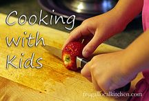 Cooking with Kids / by Barb: Frugal Local Kitchen