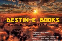 DESTIN-E BOOKS / DESTIN-E BOOKS are high quality universal format that will open on any electronic device including phones. Easy to pay and instant delivery to your device of choice. All genres available. Do you have a book you want published? You can publish through us for free. Really no gimmicks or scams. Helping out fellow writers. Inquire for more information to raven@wayoftheraven.net