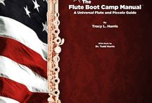 "Flute Boot Manual by Tracy L. Harris / This Board is dedicated to my new publication ""The Flute Boot Camp Manual - A Universal Guide to Flute and Piccolo"""