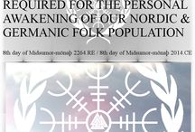 """Midsumor-mōnaþ 2264.RE Articles / To help awaken our elegant, ethereal, enigmatic, efficient, eloquent, ecstatic and extraordinary: Germanic men and women worldwide, through writing informative and inspirational articles on pure, powerful, poetic, political and philosophical subjects""""  Ærra Līþa / Midsumor-mōnaþ / Sēre-mōnaþ"""