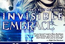 INVISIBLE EMBRACE- Book 3 Kelly McAllister Urban Fantasy Invisible Recruits Series