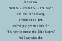 Totally Me... / If you can't handle me at my worst, you sure as hell don't deserve me at my best.