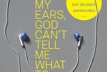 If I Plug My Ears, God Can't Tell Me What to Do / Do you want to follow God? Do you need some help to do that? Here's the board for you! Books, interviews, and printables!