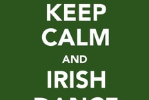 Irish Dancing / Irish Dancing is my LIFE 24/7