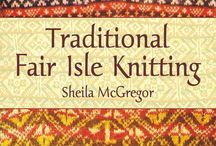 Traditional Fair Isle Knitting / The traditional patterns and a great deal of colour combinations.