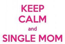 Single mom / by Ashling 0' Mahony